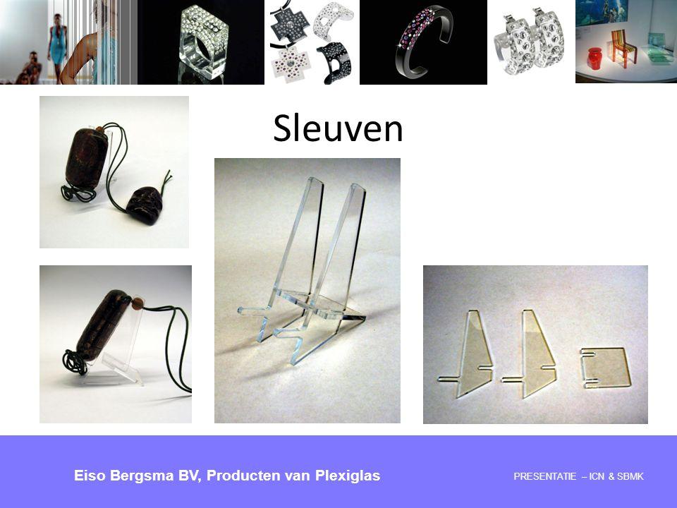 Sleuven Eiso Bergsma BV, Producten van Plexiglas