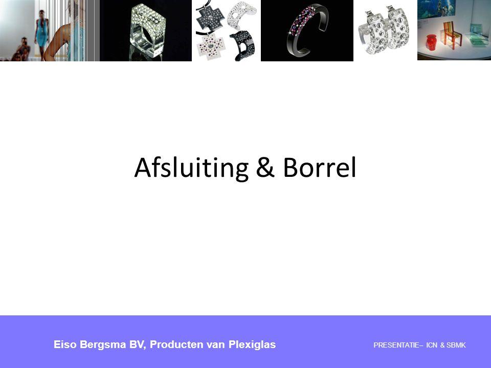 Afsluiting & Borrel Eiso Bergsma BV, Producten van Plexiglas