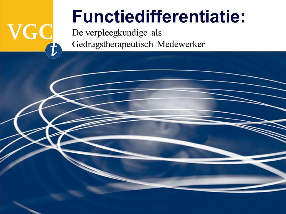Functiedifferentiatie: De verpleegkundige als Gedragstherapeutisch Medewerker