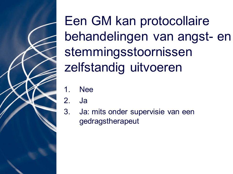 Een GM kan protocollaire behandelingen van angst- en stemmingsstoornissen zelfstandig uitvoeren