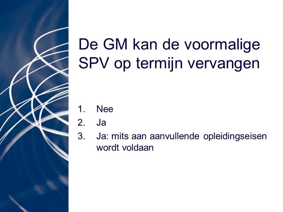 De GM kan de voormalige SPV op termijn vervangen