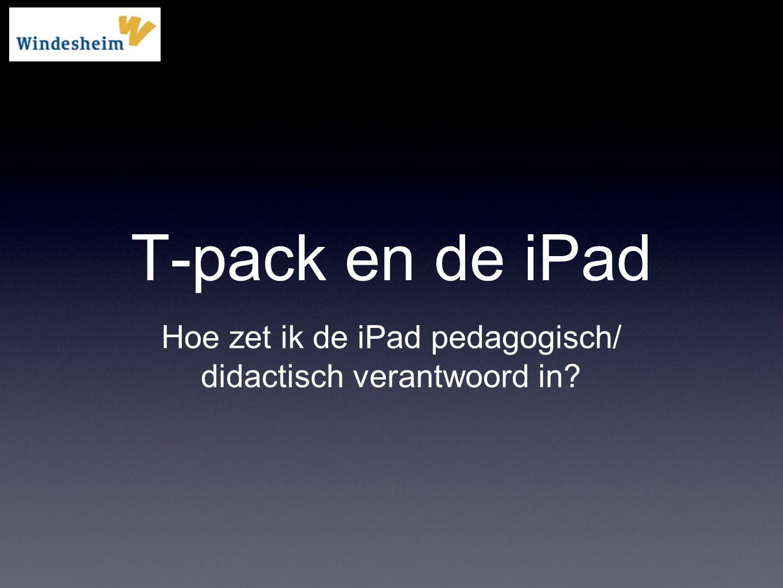 T-pack en de iPad Hoe zet ik de iPad pedagogisch/
