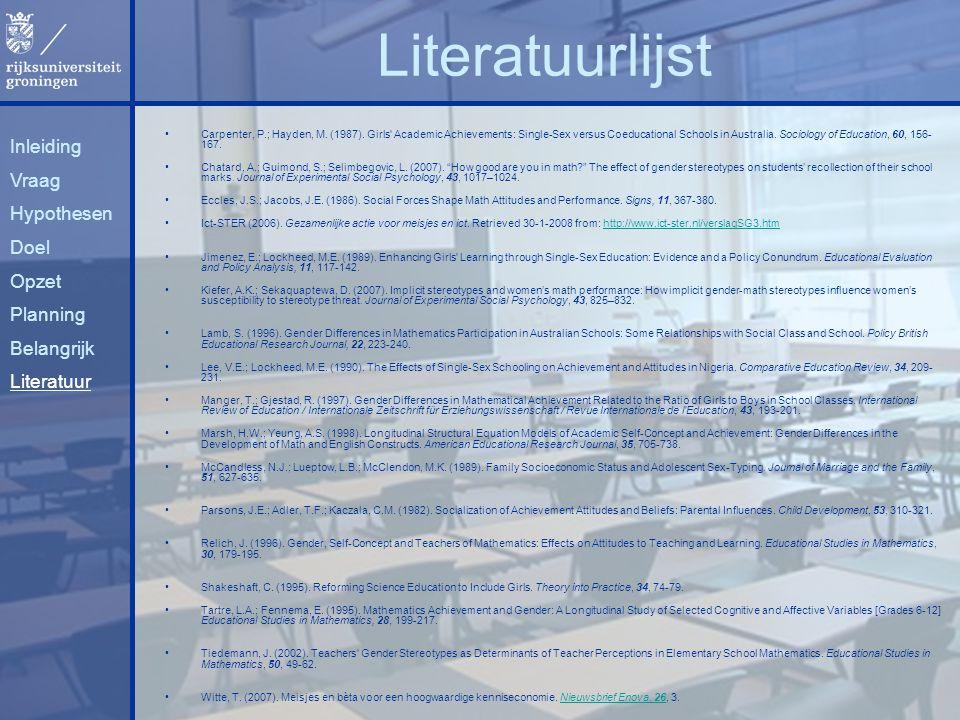 Literatuurlijst Inleiding Vraag Hypothesen Doel Opzet Planning