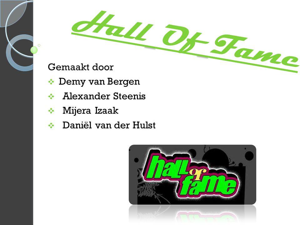 Hall Of Fame Gemaakt door Demy van Bergen Alexander Steenis