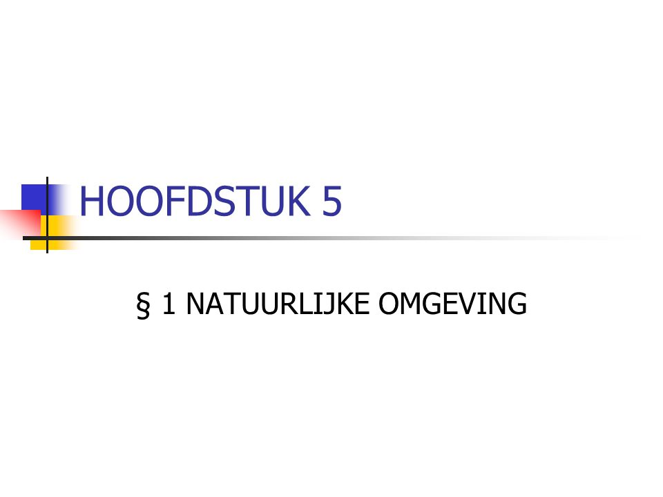 § 1 NATUURLIJKE OMGEVING