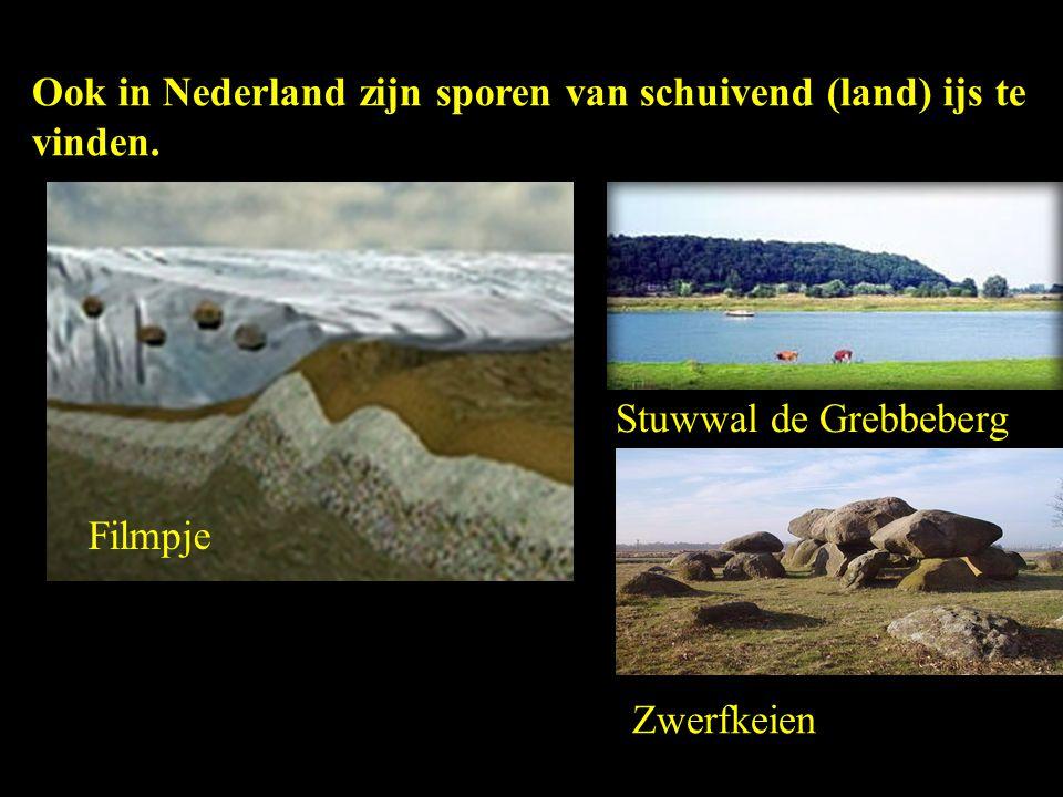 Ook in Nederland zijn sporen van schuivend (land) ijs te vinden.