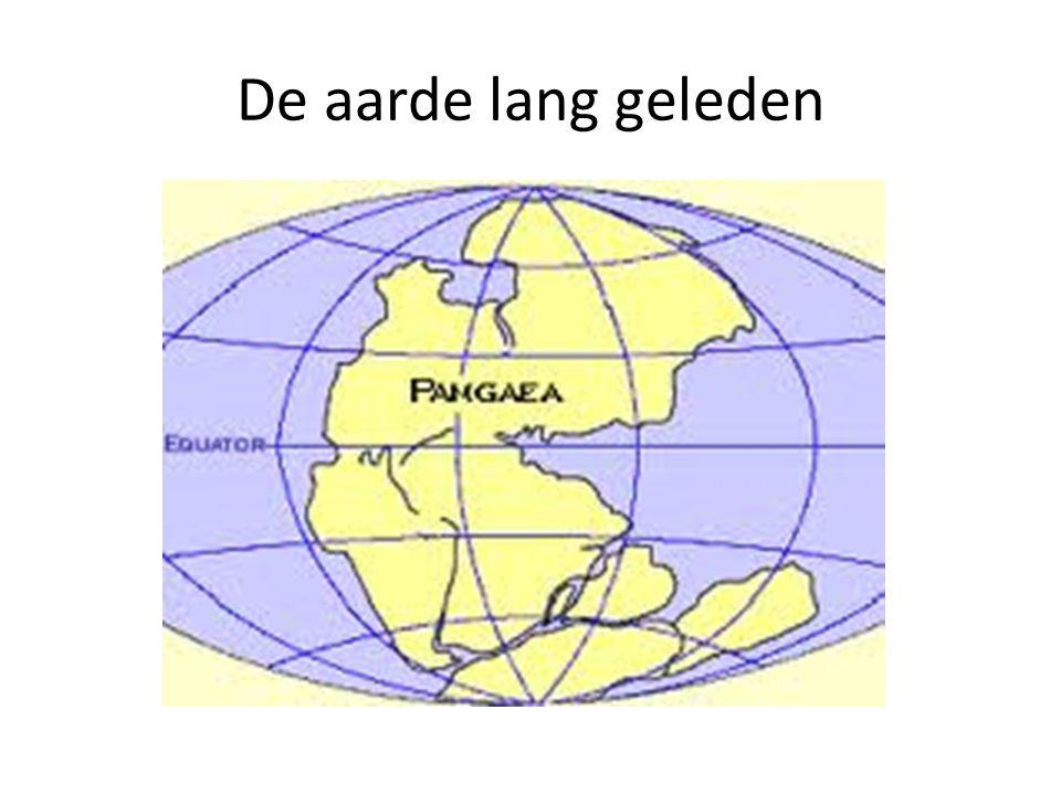 De aarde lang geleden De aardkorst bestaat uit verschillende platen en deze bewegen.