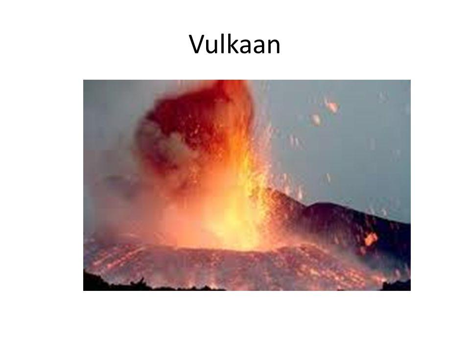 Vulkaan vulkaan Een berg die is ontstaan door het uitspuwen van vloeibaar gesteente uit het binnenste van de aarde.