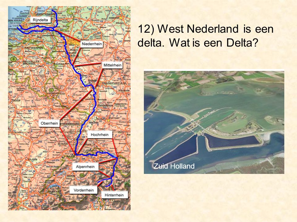 12) West Nederland is een delta. Wat is een Delta Zuid Holland