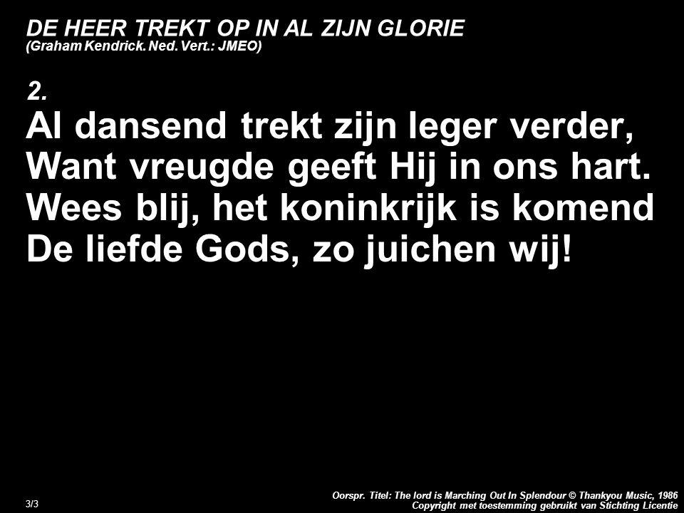 DE HEER TREKT OP IN AL ZIJN GLORIE (Graham Kendrick. Ned. Vert.: JMEO)