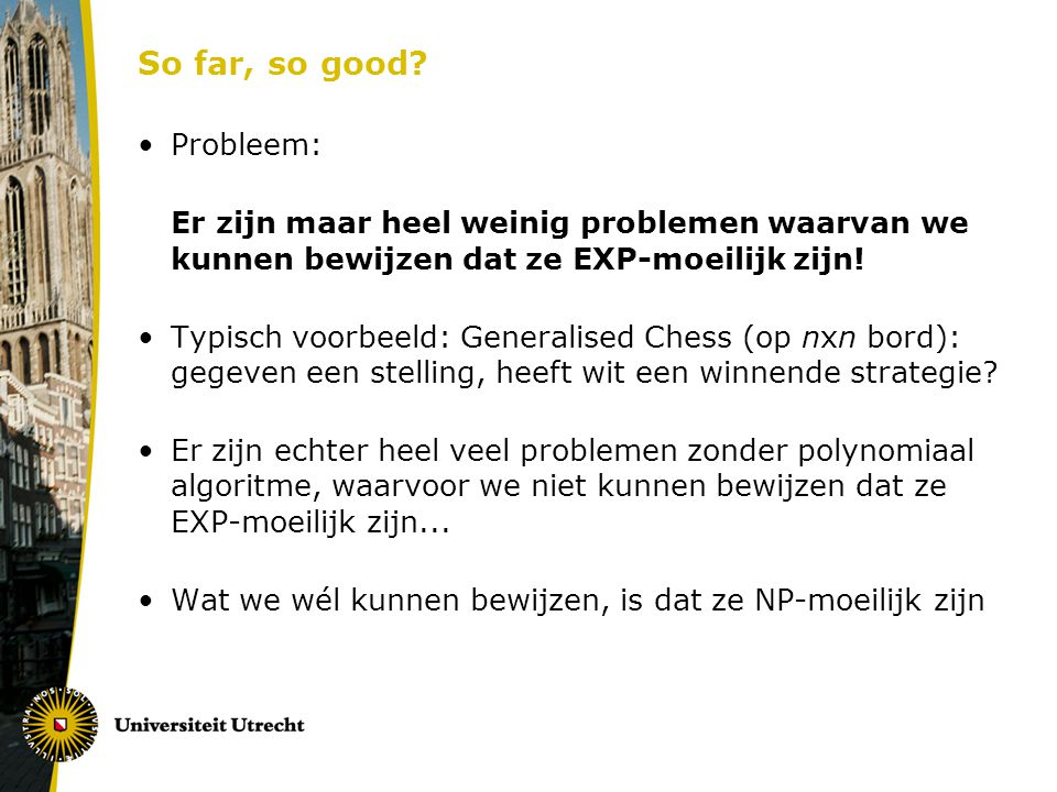So far, so good Probleem: