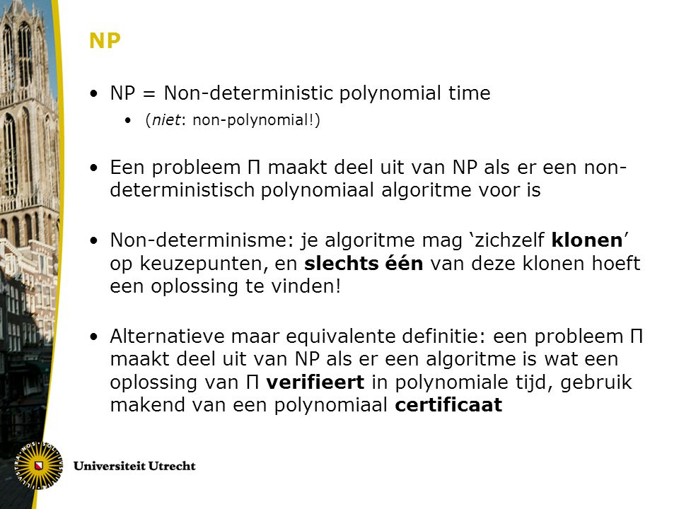NP NP = Non-deterministic polynomial time