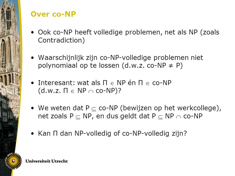Over co-NP Ook co-NP heeft volledige problemen, net als NP (zoals Contradiction)