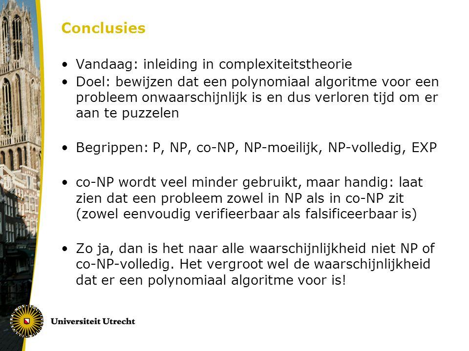 Conclusies Vandaag: inleiding in complexiteitstheorie