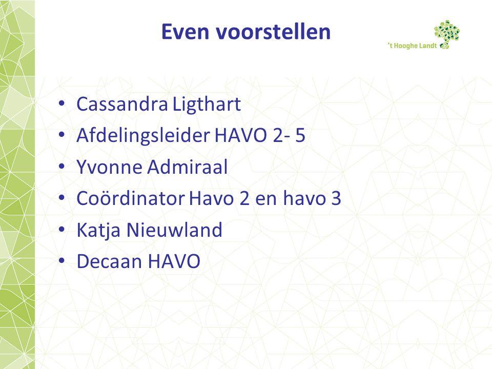 Even voorstellen Cassandra Ligthart Afdelingsleider HAVO 2- 5