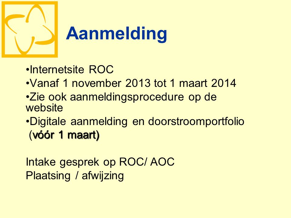 Aanmelding Internetsite ROC Vanaf 1 november 2013 tot 1 maart 2014