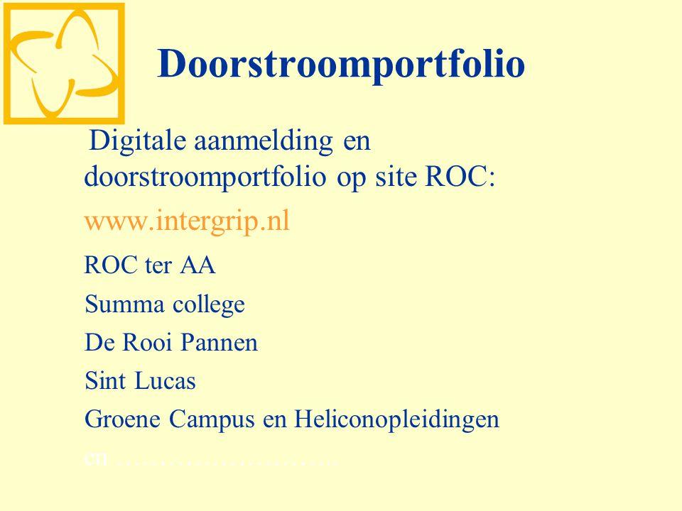 Doorstroomportfolio Digitale aanmelding en doorstroomportfolio op site ROC: www.intergrip.nl. ROC ter AA.