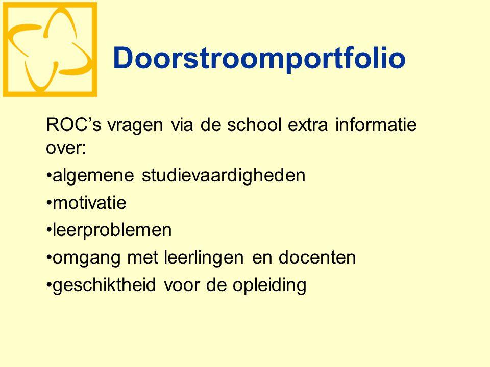 Doorstroomportfolio ROC's vragen via de school extra informatie over: