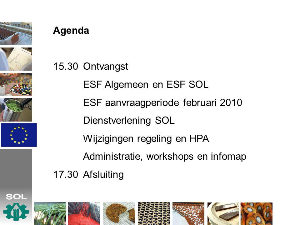 Agenda 15.30 Ontvangst. ESF Algemeen en ESF SOL. ESF aanvraagperiode februari 2010. Dienstverlening SOL.