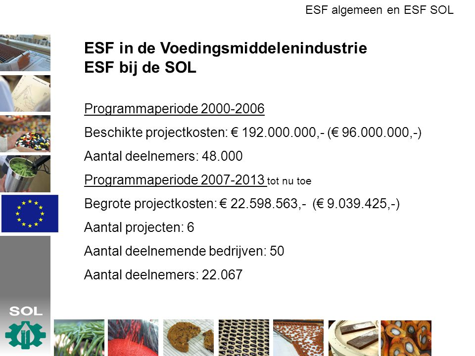 ESF in de Voedingsmiddelenindustrie ESF bij de SOL