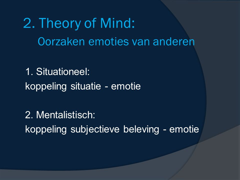 2. Theory of Mind: Oorzaken emoties van anderen