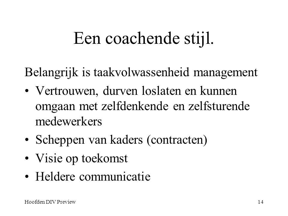 Een coachende stijl. Belangrijk is taakvolwassenheid management