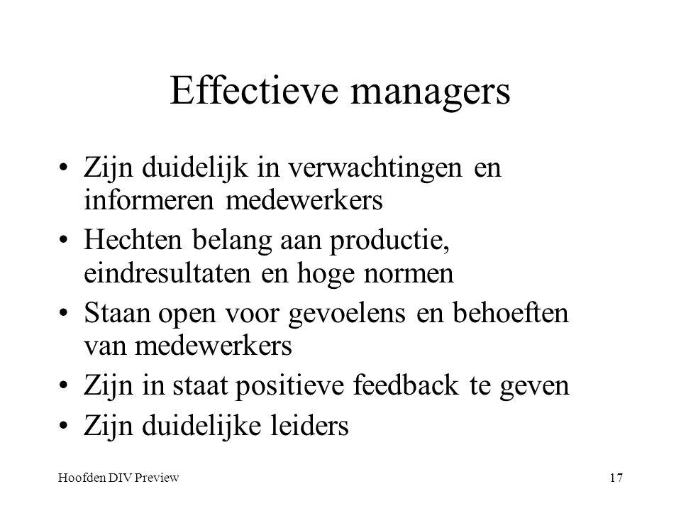 Effectieve managers Zijn duidelijk in verwachtingen en informeren medewerkers. Hechten belang aan productie, eindresultaten en hoge normen.