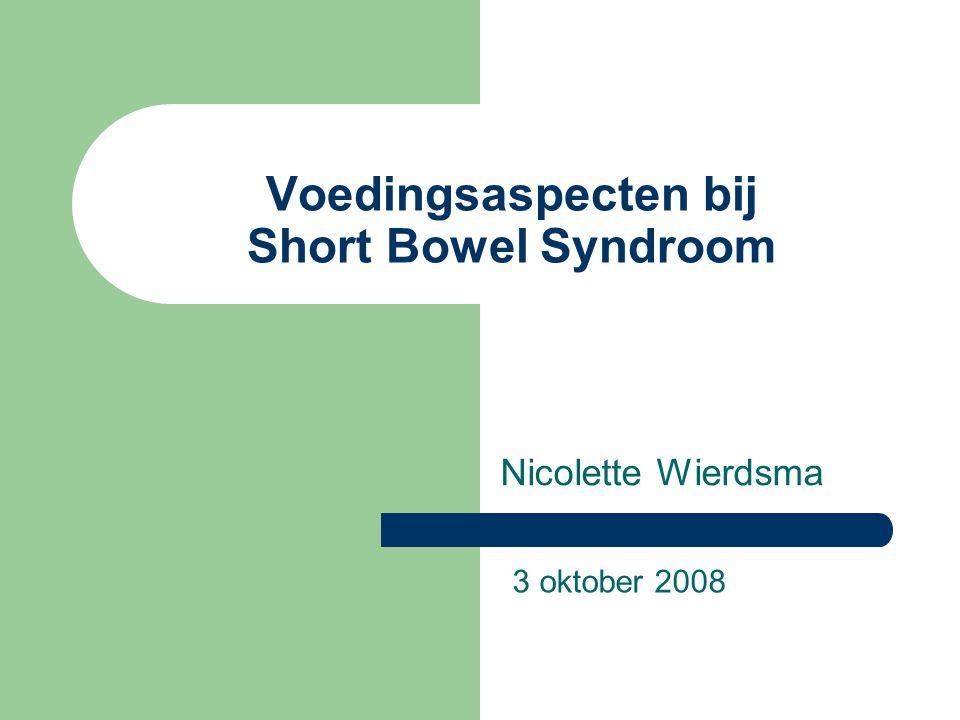 Voedingsaspecten bij Short Bowel Syndroom