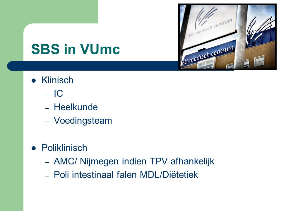 SBS in VUmc Klinisch IC Heelkunde Voedingsteam Poliklinisch