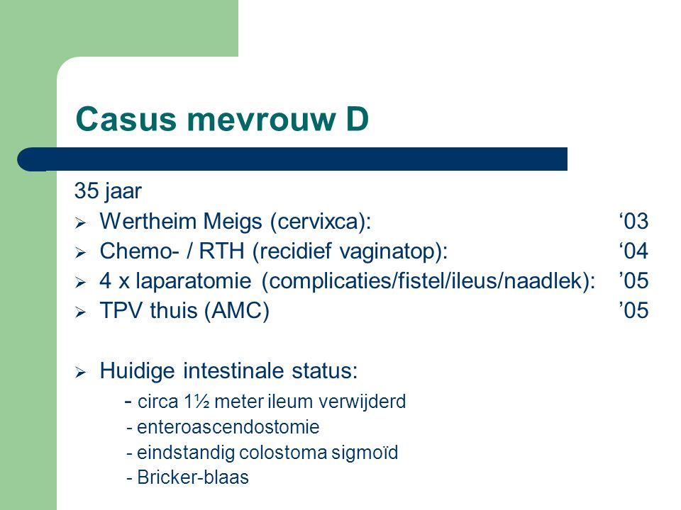 Casus mevrouw D 35 jaar Wertheim Meigs (cervixca): '03