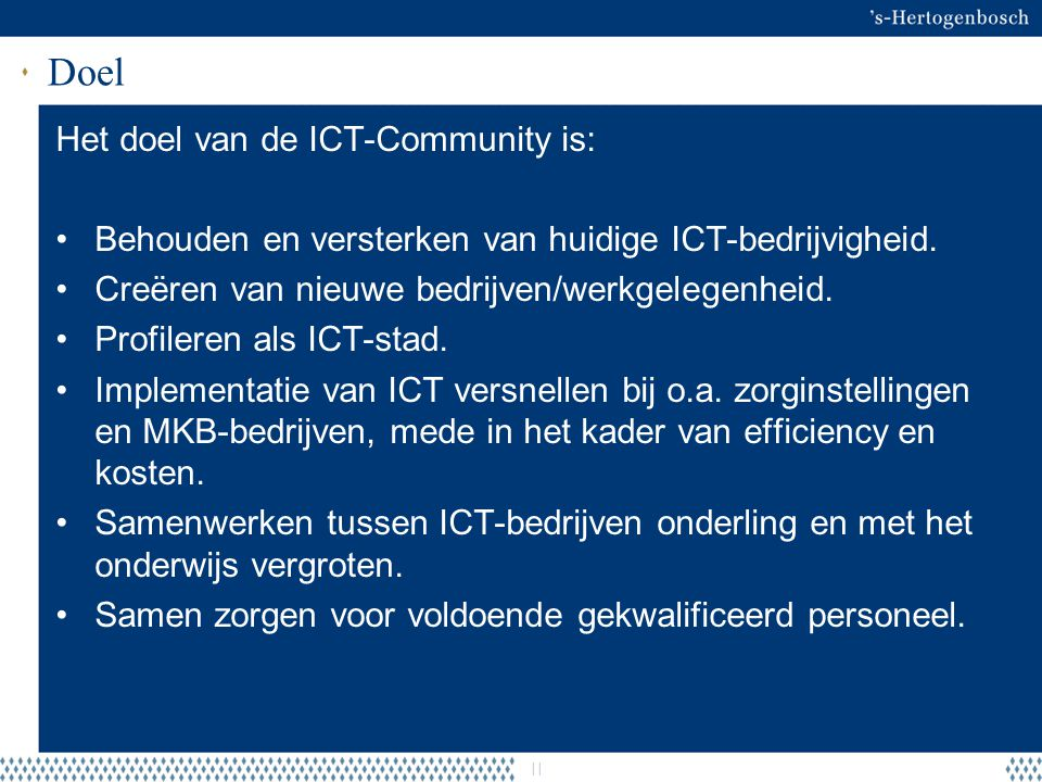Doel Het doel van de ICT-Community is: