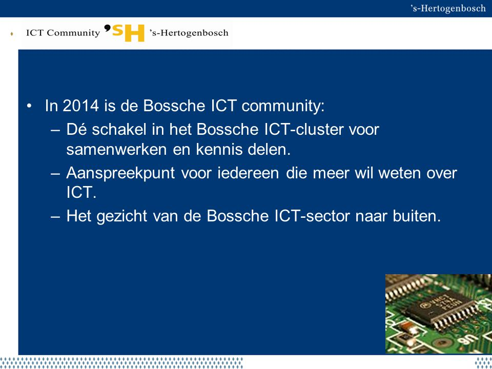 Beoogd resultaat In 2014 is de Bossche ICT community: