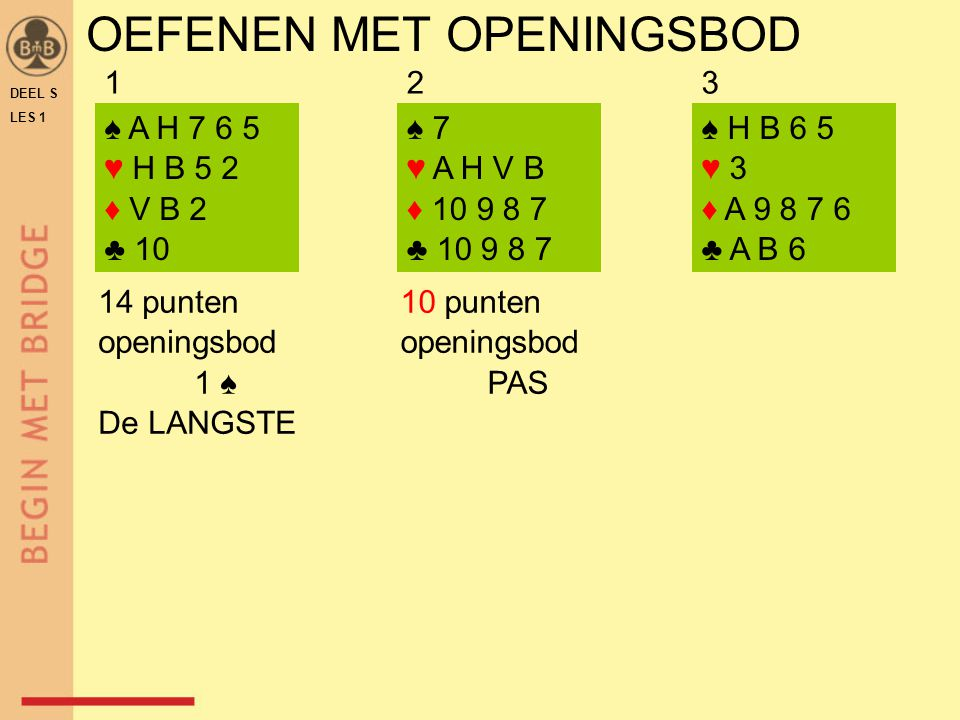 OEFENEN MET OPENINGSBOD