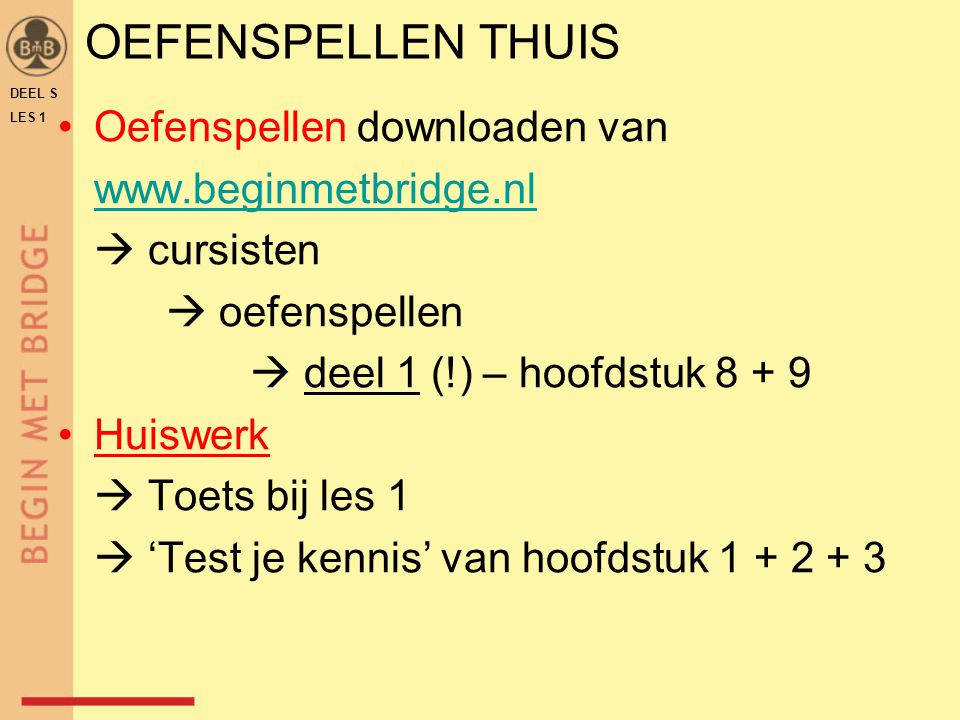 OEFENSPELLEN THUIS Oefenspellen downloaden van www.beginmetbridge.nl