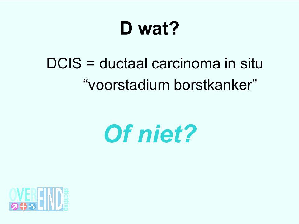 Of niet D wat voorstadium borstkanker