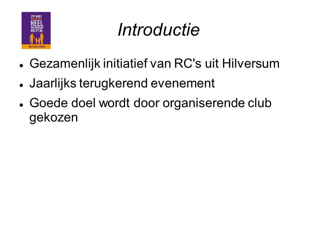 Introductie Gezamenlijk initiatief van RC s uit Hilversum