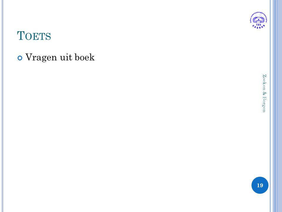 Toets Vragen uit boek Zoeken & Bergen