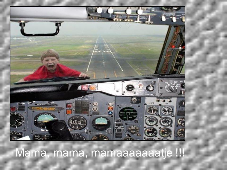 Mama, mama, mamaaaaaaatje !!!