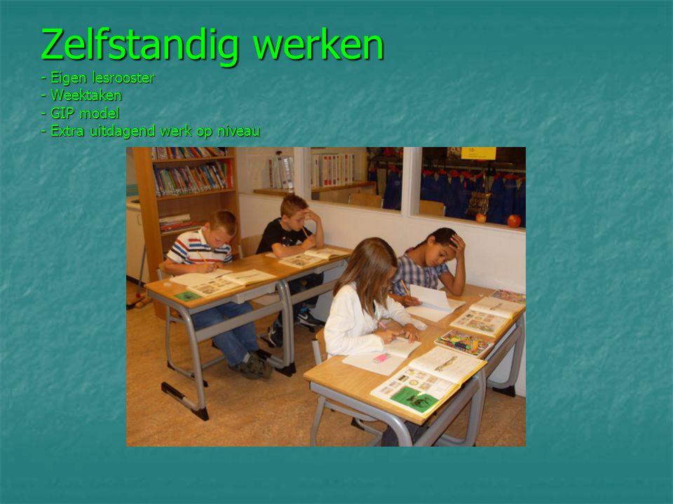 Zelfstandig werken - Eigen lesrooster - Weektaken - GIP model - Extra uitdagend werk op niveau