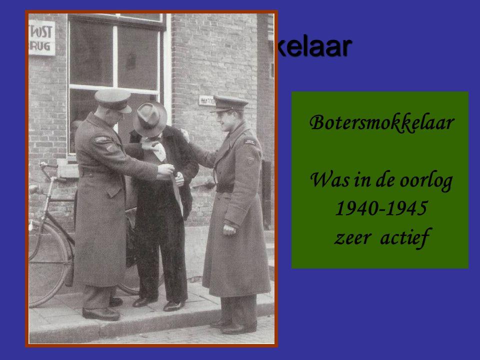 Botersmokkelaar Botersmokkelaar Was in de oorlog 1940-1945 zeer actief