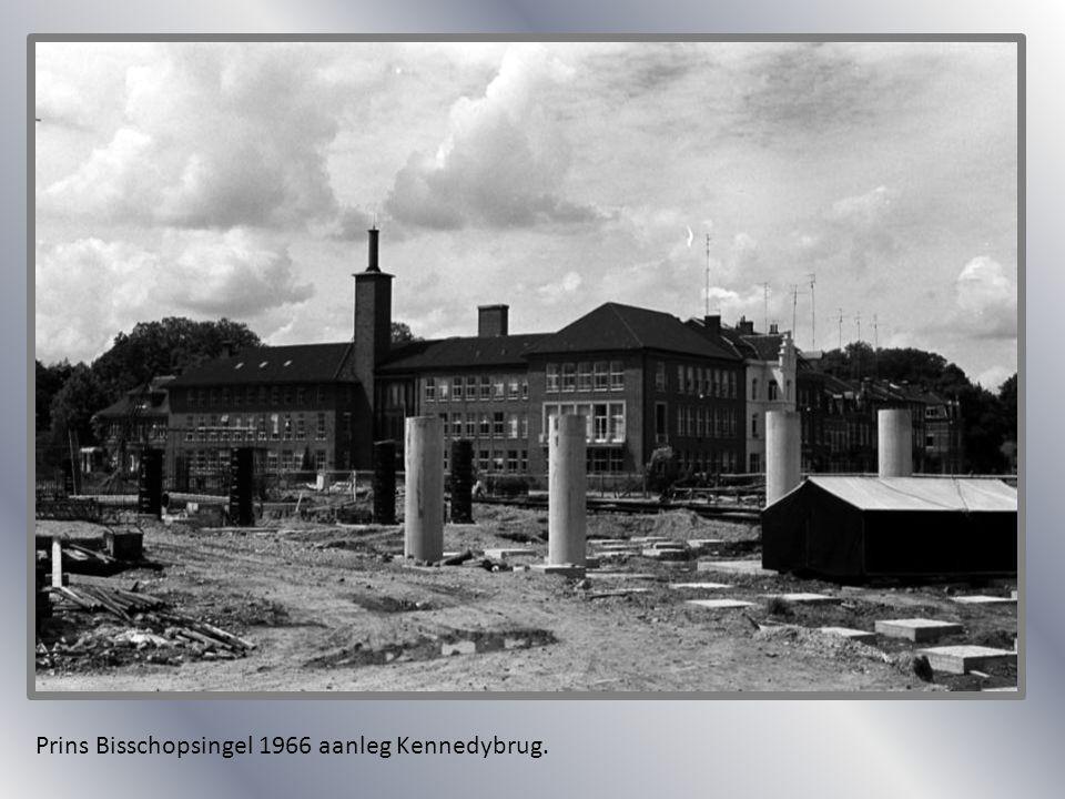 Prins Bisschopsingel 1966 aanleg Kennedybrug.