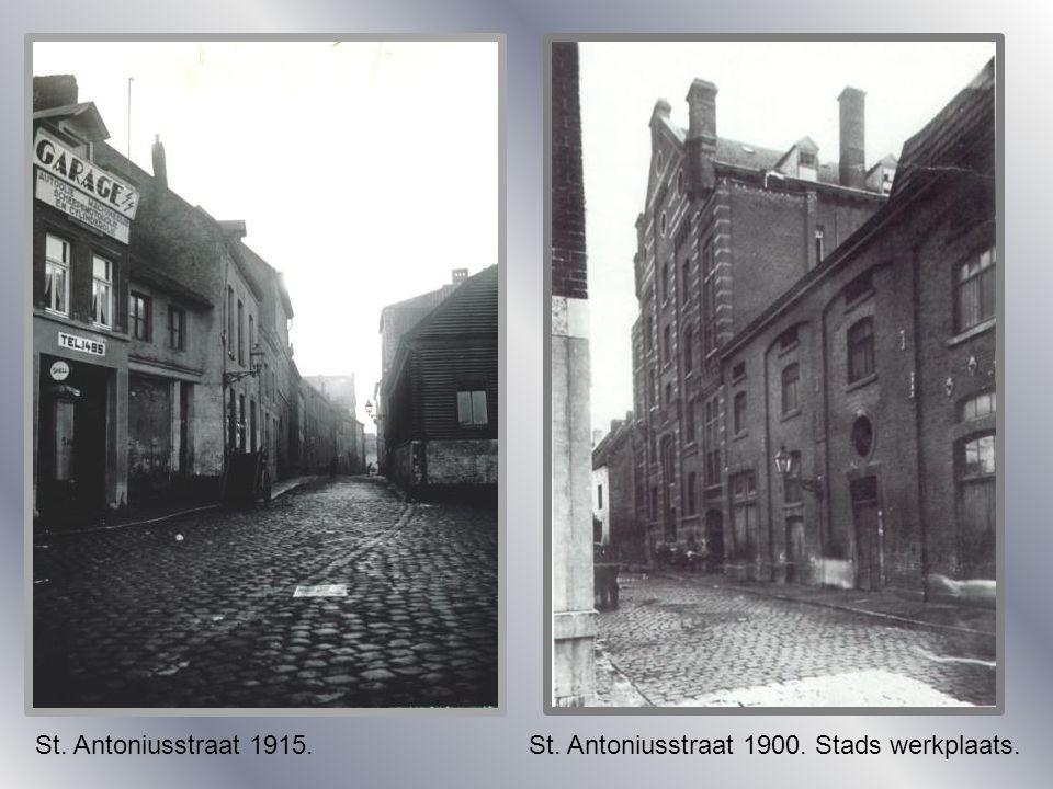 St. Antoniusstraat 1915. St. Antoniusstraat 1900. Stads werkplaats.