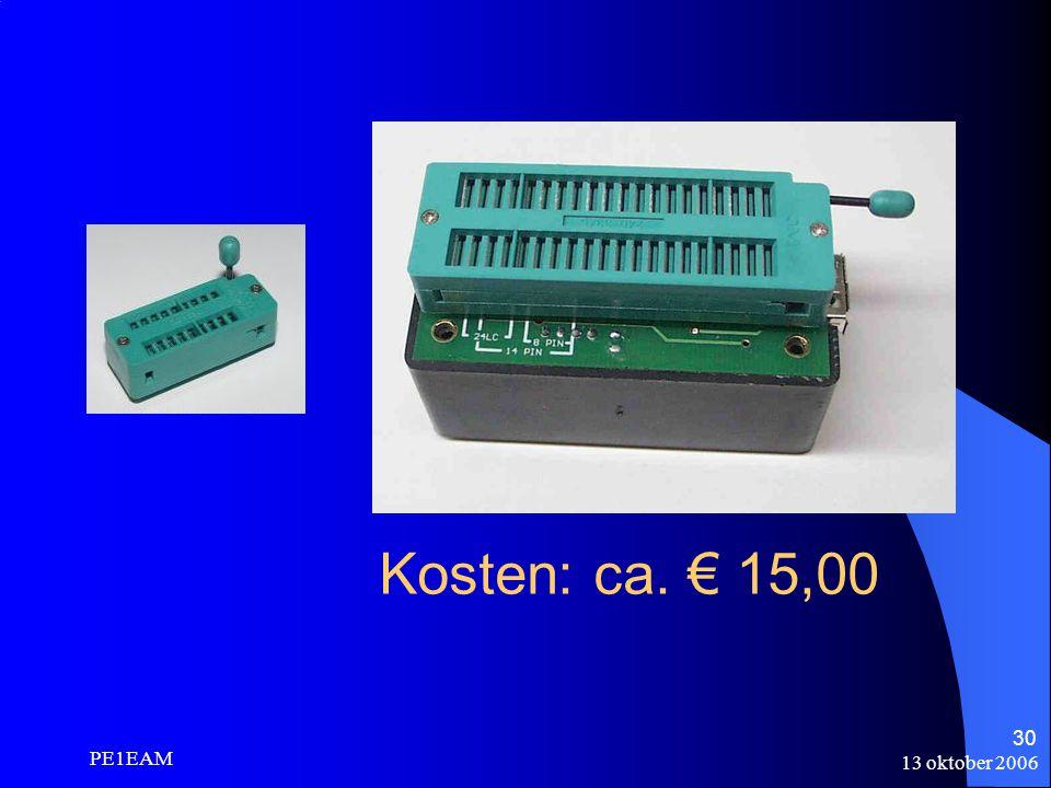 Kosten: ca. € 15,00 PE1EAM 13 oktober 2006