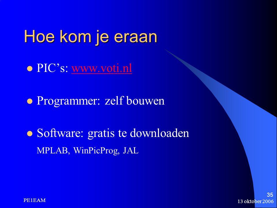 Hoe kom je eraan PIC's: www.voti.nl Programmer: zelf bouwen