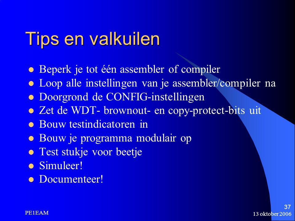 Tips en valkuilen Beperk je tot één assembler of compiler