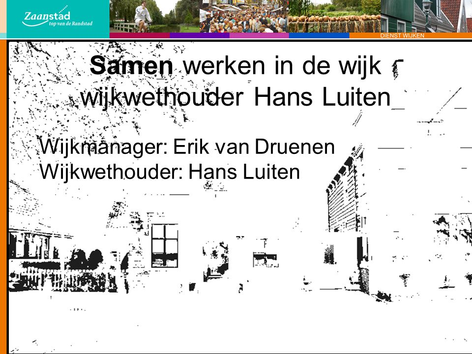 Samen werken in de wijk wijkwethouder Hans Luiten