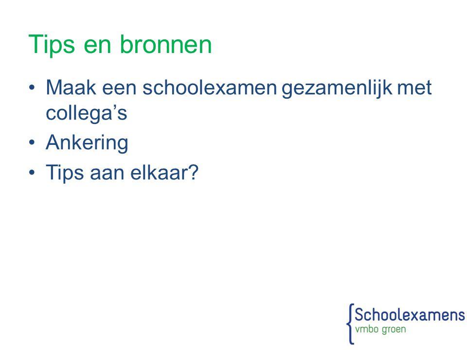 Tips en bronnen Maak een schoolexamen gezamenlijk met collega's