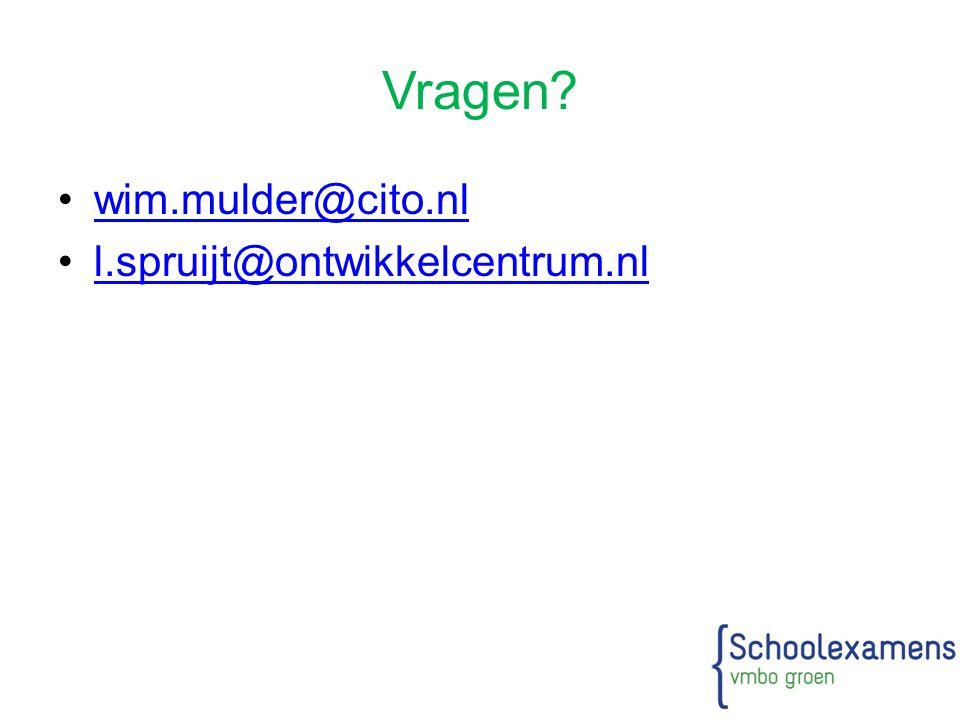Vragen wim.mulder@cito.nl l.spruijt@ontwikkelcentrum.nl