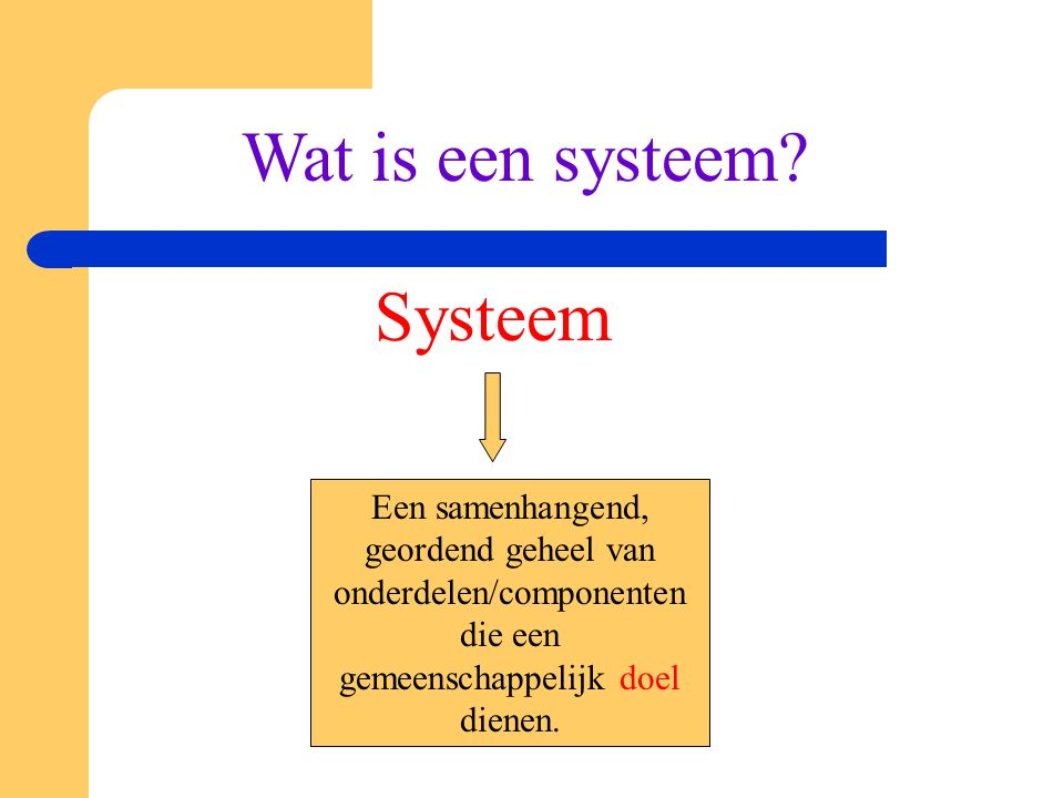 Wat is een systeem Systeem