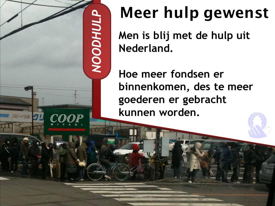Meer hulp gewenst NOODHULP Men is blij met de hulp uit Nederland.